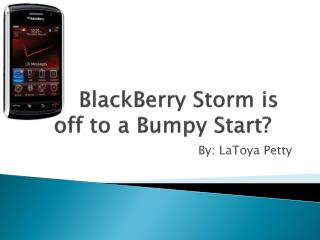 BlackBerry Storm is off to a Bumpy Start?