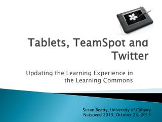 Tablets, TeamSpot and Twitter