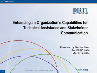 Enhancing an Organization's Capabilities for Technical Assistance and Stakeholder Communication