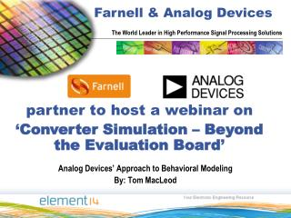 Analog Devices� Approach to Behavioral Modeling By: Tom MacLeod