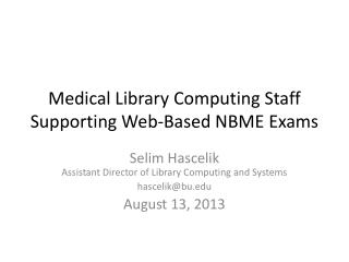 Medical Library Computing Staff Supporting Web-Based NBME Exams