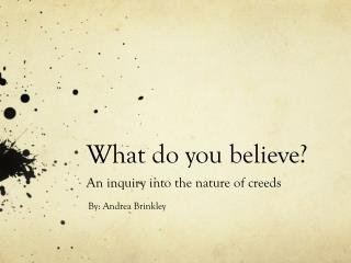 What do you believe? An inquiry into the nature of creeds