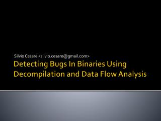 Detecting Bugs In Binaries Using Decompilation and Data Flow Analysis
