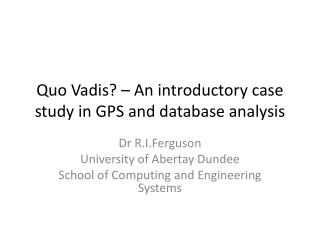 Quo Vadis? – An introductory case study in GPS and database analysis