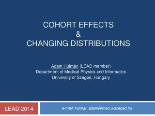 COHORT EFFECTS  & changing distributions