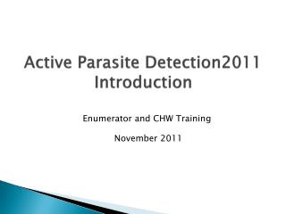 Active Parasite Detection2011 Introduction