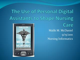 The Use of Personal Digital Assistants to Shape Nursing Care