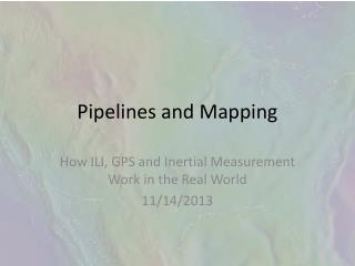 Pipelines and Mapping