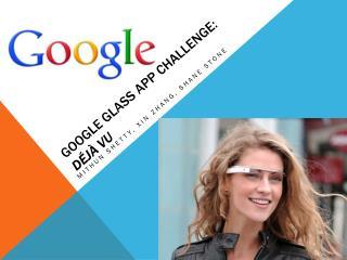 Google Glass App Challenge: Déjà Vu