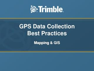 GPS Data Collection  Best Practices