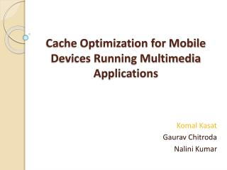 Cache Optimization for Mobile Devices Running Multimedia Applications