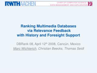 Ranking  Multimedia Databases  via Relevance Feedback  with History and Foresight Support