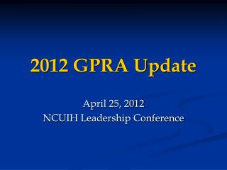 2012 GPRA Update