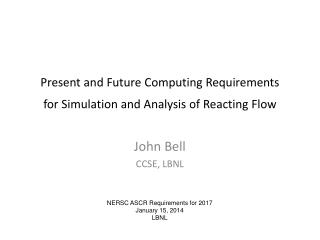 Present and Future Computing Requirements for Simulation and Analysis of Reacting Flow
