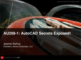 AU208-1: AutoCAD Secrets Exposed!
