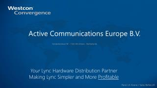 Active Communications Europe B.V. Versterkerstraat 3d – 1322 AN Almere - Netherlands