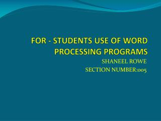 FOR - STUDENTS USE OF WORD PROCESSING PROGRAMS