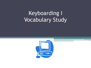 Keyboarding I Vocabulary Study