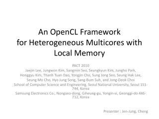 An  OpenCL  Framework for Heterogeneous  Multicores  with Local Memory