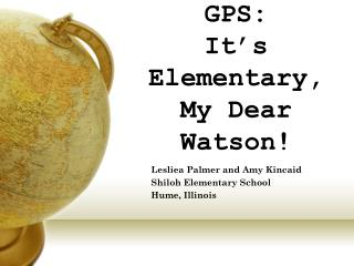 GPS:   It's Elementary, My Dear Watson!