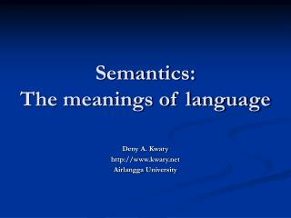 semantics:  the meanings of language
