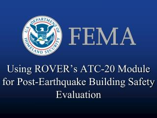 Using ROVER's ATC-20 Module for  Post-Earthquake  Building Safety Evaluation