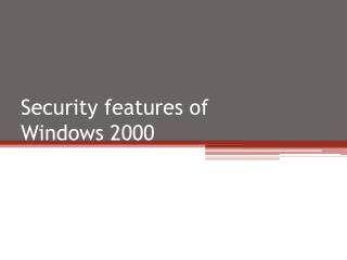 Security features of  Windows 2000
