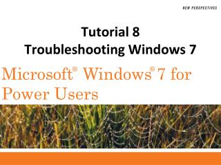 Tutorial 8 Troubleshooting Windows 7
