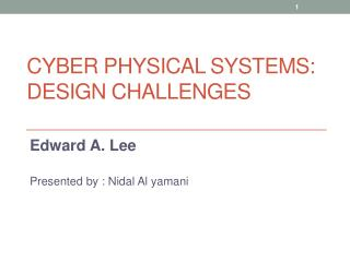 Cyber Physical Systems: Design Challenges