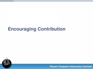 Encouraging Contribution