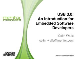 USB  3.0: An  Introduction for Embedded Software Developers