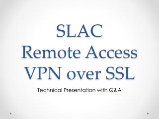 SLAC Remote Access VPN over SSL