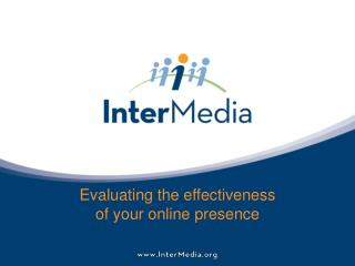 Evaluating the effectiveness  of your online presence