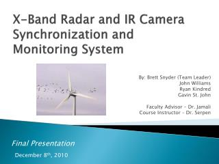X-Band Radar and IR Camera Synchronization and Monitoring System
