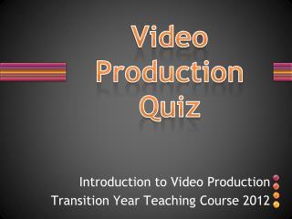 Video Production Quiz