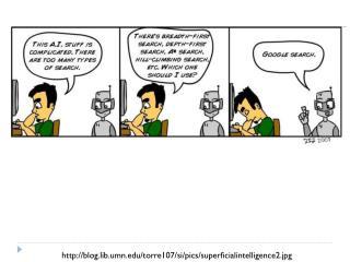 http://blog.lib.umn.edu/torre107/si/pics/superficialintelligence2.jpg