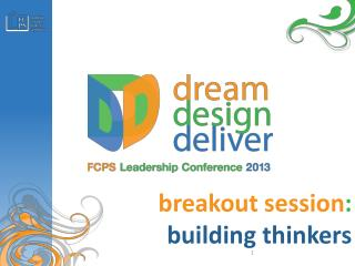 breakout session : building thinkers