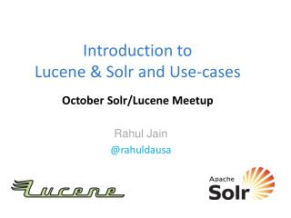 Introduction to  Lucene & Solr and Use-cases October Solr/Lucene Meetup