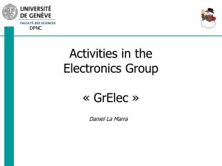 Activities  in the Electronics  Group � GrElec �