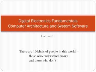 Digital Electronics Fundamentals Computer Architecture and System Software