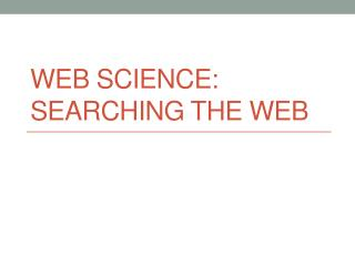Web Science: Searching the web