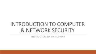 INTRODUCTION TO COMPUTER &  NETWORK SECURITY