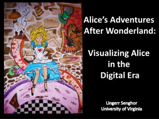 Alice�s Adventures  After  Wonderland : Visualizing  Alice  in  the  Digital  Era