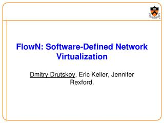 FlowN : Software-Defined Network Virtualization