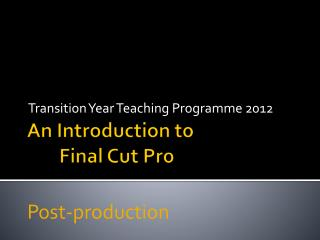 An Introduction to Final Cut Pro