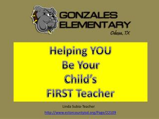 Helping YOU  Be Your  Child's  FIRST Teacher