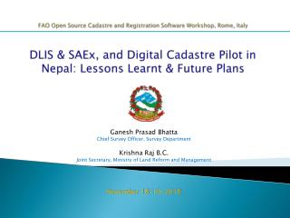FAO  Open Source Cadastre and Registration Software Workshop, Rome, Italy DLIS  &  SAEx , and Digital Cadastre Pilot in