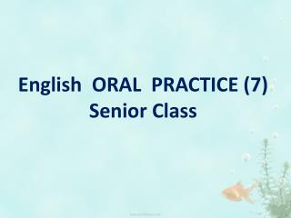 English  ORAL  PRACTICE (7) Senior Class