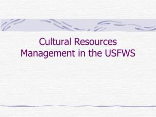 cultural resources management in the usfws
