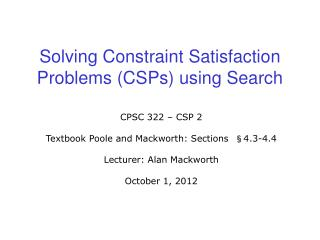 Solving Constraint Satisfaction Problems (CSPs) using Search